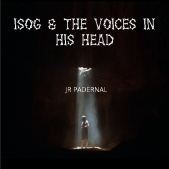 ISOG & THE VOICES IN HIS HEAD