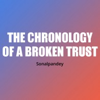 The Chronology of a Broken Trust