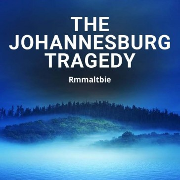 The Johannesburg Tragedy